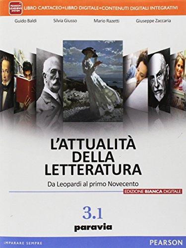 L'attualit della letteratura. Ediz. bianca digitale. Per le Scuole superiori. Con e-book. Con espansione online: 3\1