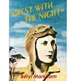 [(West with the Night )] [Author: Beryl Markham] [Jan-2013]