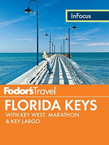 Fodor's In Focus Florida Keys: with Key West, Marathon & Key Largo (Travel Guide) (Florida Square State)