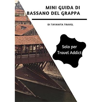 Mini Guida Di Bassano Del Grappa