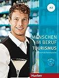 Menschen im Beruf - Tourismus A2: Deutsch als Fremdsprache / Kursbuch mit Übungsteil und Audio-CD