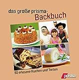 das große prisma-Backbuch: 92 erlesene Kuchen und Torten