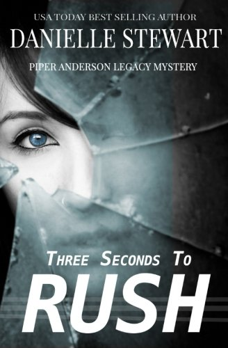 Three Seconds To Rush: Volume 1 (Piper Anderson Legacy Mystery)