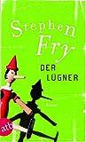 Der Lügner: Roman - Stephen Fry