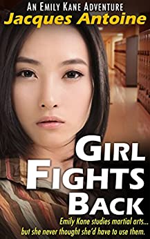 Girl Fights Back (An Emily Kane Adventure Book 1) (English Edition) von [Antoine, Jacques]