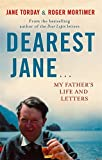 Dearest Jane...: My Father's Life and Letters