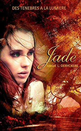 Jade, des ténèbres à la lumière: De feu et de glace, T4