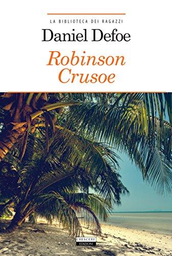 Robinson Crusoe: Ediz. integrale (La biblioteca dei ragazzi)