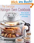 The Everyday Halogen Oven Cookbook: Q...