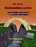 Matemática activa para familias educadoras y escuelas alternativas: Pre-Matemática 4 a 6 años: Volume 1