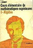 Cours elementaire de mathematiques superieures 1. algebre.