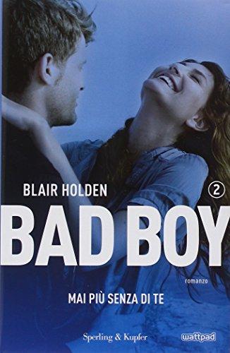 Mai più senza di te. Bad boy: 2