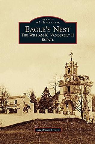 Eagle's Nest: The William K. Vanderbilt II Estate