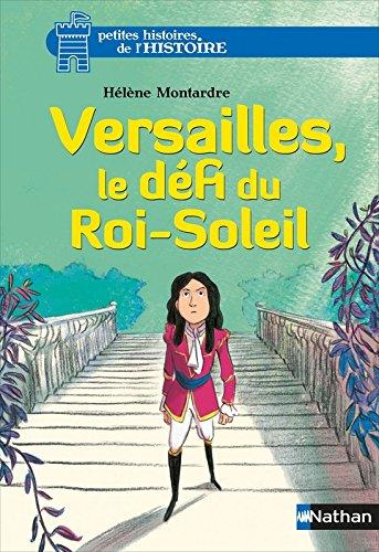 Versailles, le défi du Roi-Soleil (5) par Hélène Montardre