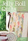 Jelly Roll Quilts: The Perfect Guide to Making the..