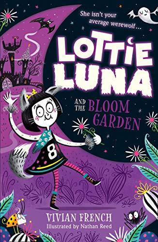 Lottie Luna and the Bloom Garden (Lottie Luna, Book 1) (English Edition)