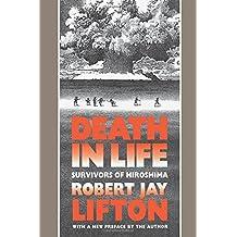 Death in Life: Survivors of Hiroshima by Robert Jay Lifton (1991-11-25)