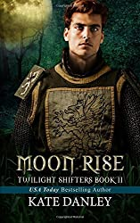 Moon Rise: Volume 2 (Twilight Shifters) by Kate Danley (2015-05-23)