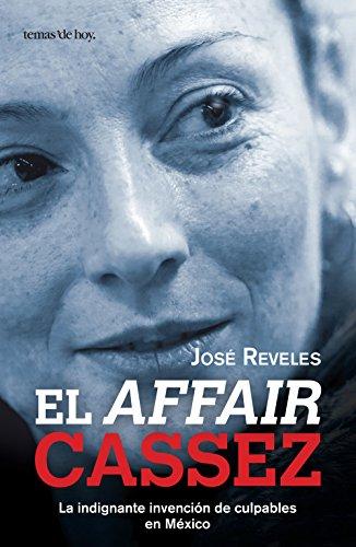 Descargar Libro El affair Cassez: La indignante invención de culpables en México de José Reveles