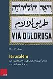 Jerusalem: Ein Handbuch und Studienreiseführer zur Heiligen Stadt (Orte und Landschaften der Bibel, Bd. IV,2) - Max Küchler