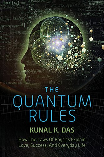 for the love of physics The Quantum Rules: How the Laws of Physics Explain Love, Success, and Everyday Life