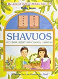 Shavuos: With Bina, Benny, and Chaggai Hayonah (The Artscroll Youth Holiday Ser.))