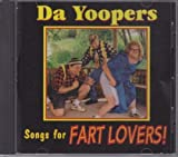 Songs for Fart Lovers by Da Yoopers (2004-02-11)