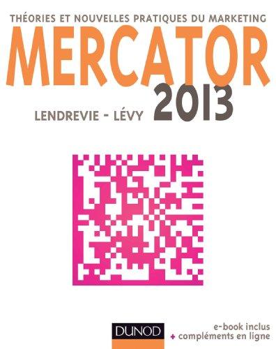 Mercator 2013 - Thories et nouvelles pratiques du marketing