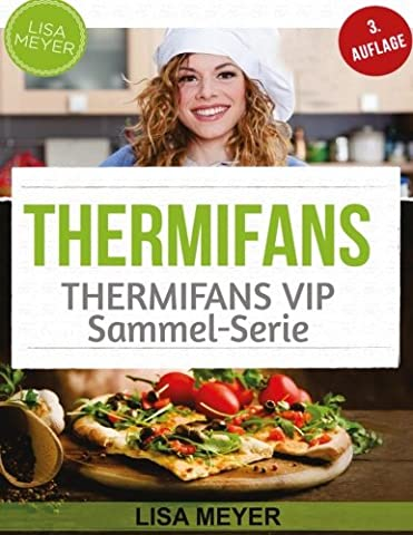 Thermifans: 150 Rezepte für das Küchenwunder (BAND 10 + BAND 6) (Thermifans BOX SET)