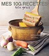 Mes 100 recettes de foie gras