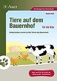 Tiere auf dem Bauernhof für die Kita: Entdeckendes Lernen zu den Tieren des Bauernhofs (Kindergarten)