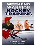 Weekend Warrior Hockey Training