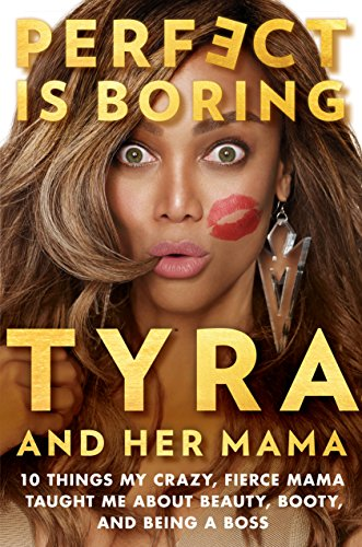 Perfect Is Boring: 10 Things My Crazy, Fierce Mama Taught Me About Beauty, Booty, and Being a Boss - Red Booties