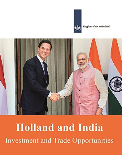 Holland and India: Investment and Trade Opportunities