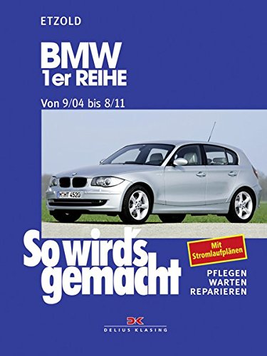 Preisvergleich Produktbild BMW 1er Reihe 9/04-8/11: So wird's gemacht - Band 139