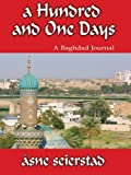 A Hundred and One Days: A Baghdad Journal (Wheeler Compass) by Asne Seierstad (2005-08-24)