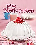 Süße Motivtorten: Die schönsten Torten und Törtchen backen für Geburtstag, Hochzeit, Muttertag, Kinderfest, Ostern, Weihnachten, Halloween (Die schönsten Backrezepte)