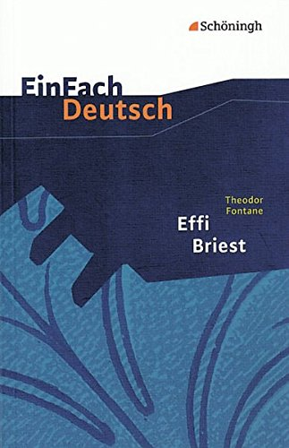 EinFach Deutsch Textausgaben: Theodor Fontane: Effi Briest: Gymnasiale Oberstufe