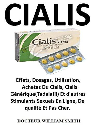 CIALIS: Effets, dosages, utilisation, achetez du Cialis, Cialis generique (Tadalafil) et d'autres stimulants sexuels en ligne, de qualite et pas cher.
