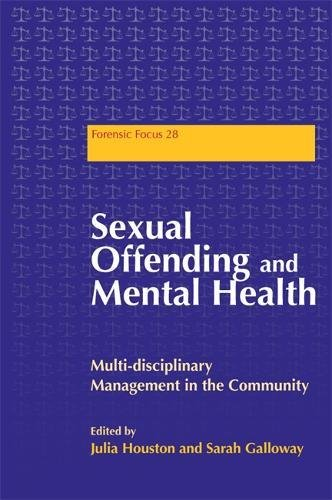 Sexual Offending and Mental Health: Multidisciplinary Management in the Community (Forensic Focus)