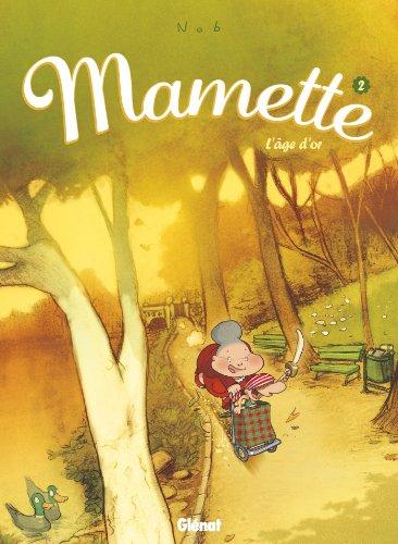 Mamette - Tome 02 : L'Âge d'or par Nob
