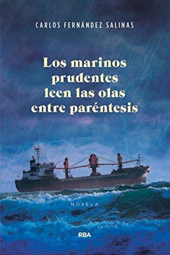 Los Marinos Prudentes Leen Las Olas Entre Paréntesis (FICCION GENERAL)