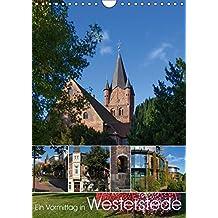 Ein Vormittag in Westerstede (Wandkalender 2019 DIN A4 hoch): Ein Vormittag mit dem Fotoapparat auf Entdeckungen in Westerstede (Monatskalender, 14 Seiten ) (CALVENDO Orte)