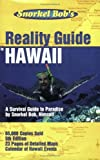 Snorkel Bob's Reality guide to Hawaii by Robert Wintner (2006-05-03)
