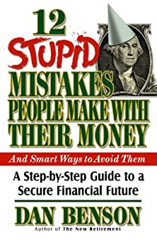 12 Stupid Mistakes People Make with Their Money di [Benson, Dan]