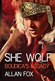 SHE WOLF: BOUDICA'S LEGACY