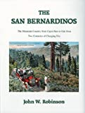 The San Bernardinos: The Mountain Country from Cajon Pass to Oak Glen, Two Centuries of Changing Use by John W. Robinson (2001-02-06)