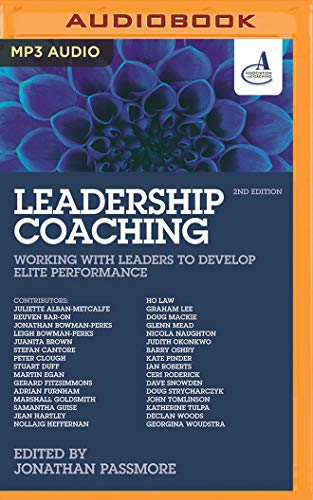 Leadership Coaching, 2nd Edition: Working with Leaders to Develop Elite Performance