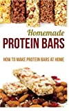 Homemade Protein Bars: How to Make Protein Bars at Home by Helen Farish (2015-12-07)
