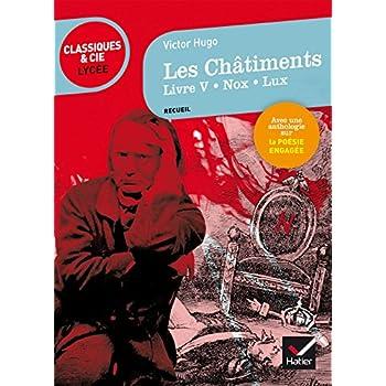 Les Châtiments (Livre V, Nox, Lux): suivi d'une anthologie sur la poésie engagée